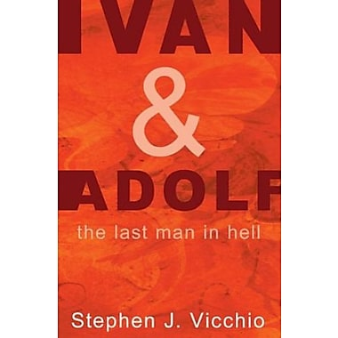 Ivan & Adolf: The Last Man in Hell, New Book (9781610977944)