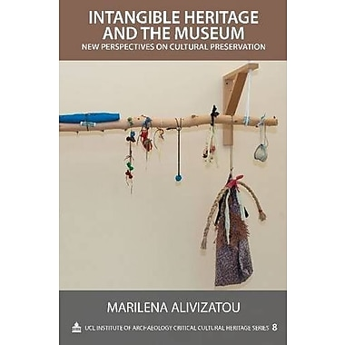 Intangible Heritage and the Museum: New Perspectives on Cultural Preservation (9781611321517), New Book
