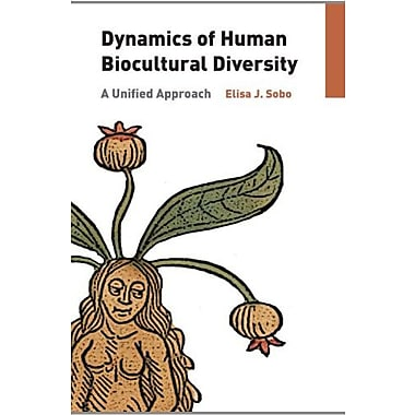Dynamics of Human Biocultural Diversity: A Unified Approach, New Book (9781611321906)