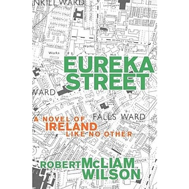 Eureka Street: A Novel of Ireland Like No Other, New Book (9781611451481)