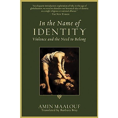 In the Name of Identity: Violence and the Need to Belong, New Book (9781611453249)