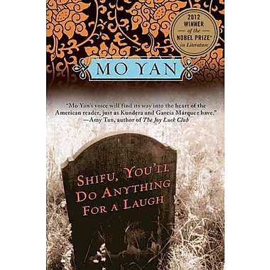 Shifu, You'll Do Anything for a Laugh: A Novel, New Book (9781611457353)