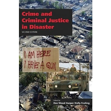 Crime and Criminal Justice in Disaster, New Book (9781611630268)