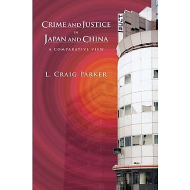 Crime and Justice in Japan and China: A Comparative View, New Book (9781611630862)