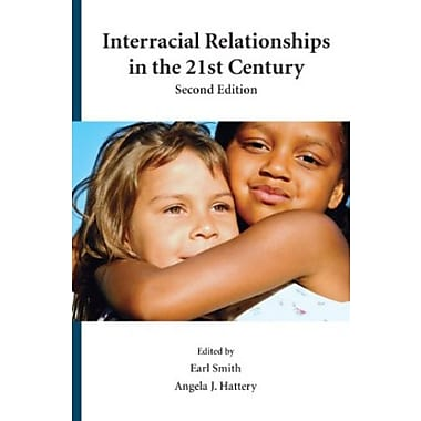 Interracial Relationships in the 21st Century, Second Edition, New Book (9781611631036)