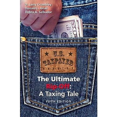 The Ultimate Rip-Off: A Taxing Tale, New Book (9781611631357)