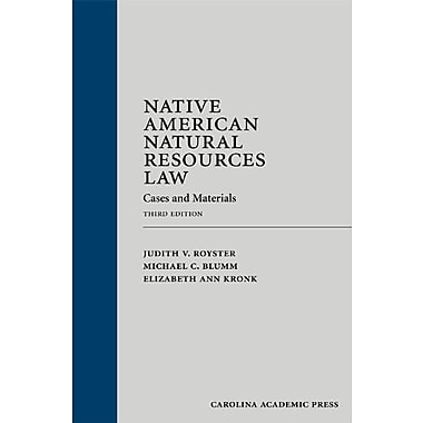 Native American Natural Resources Law: Cases and Materials, Third Edition, New Book (9781611631364)
