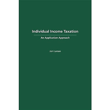 Individual Income Taxation: An Application Approach, New Book (9781611631548)