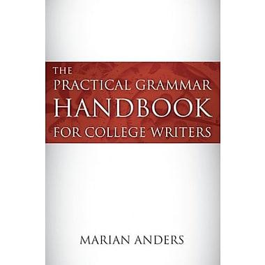 The Practical Grammar Handbook for College Writers, New Book (9781611631685)