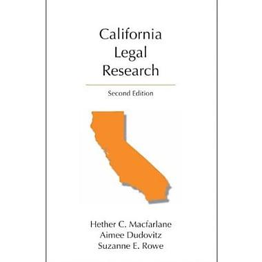 California Legal Research, Second Edition (Carolina Academic Press: Legal Research), New Book (9781611633825)