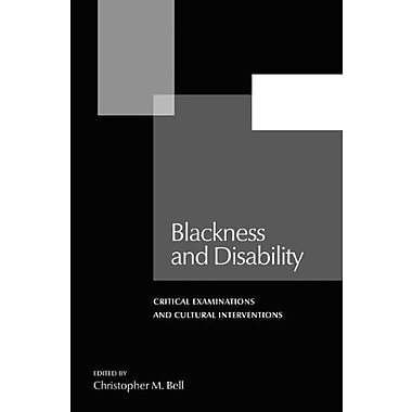 Blackness and Disability: Critical Examinations and Cultural Interventions (Forecaast; V. 21), New Book (9781611860108)