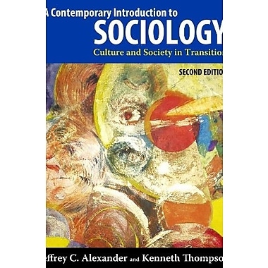 A Contemporary Introduction to Sociology, 2nd Edition: Culture and Society in Transition, New Book (9781612050294)