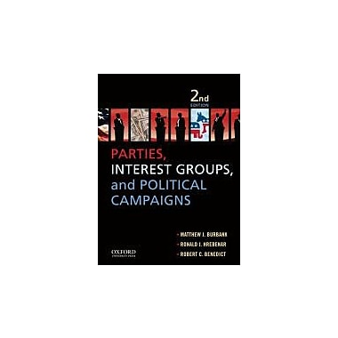 Parties, Interest Groups, and Political Campaigns: Second Edition, New Book (9781612050959)