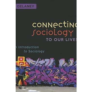 Connecting Sociology to Our Lives: An Introduction to Sociology, New Book (9781612051055)