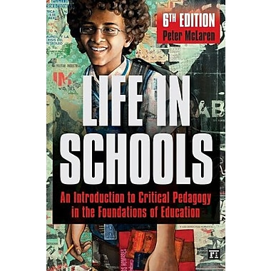 Life in Schools: An Introduction to Critical Pedagogy in the Foundations of Education, 6th Edition, New Book (9781612056586)