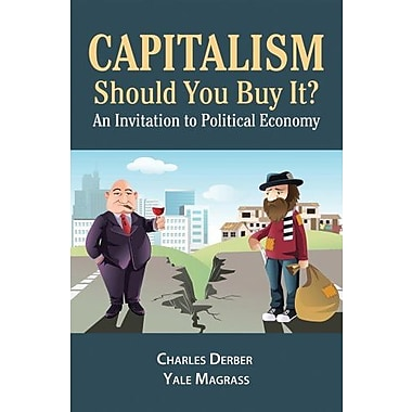 Capitalism: Should You Buy It?: An Invitation to Political Economy, New Book (9781612056890)