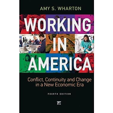 Working in America: Continuity, Conflict, and Change in a New Economic Era, Fourth Edition, New Book (9781612057323)