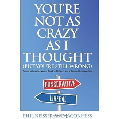 You're Not as Crazy as I Thought (9781612344614), New Book