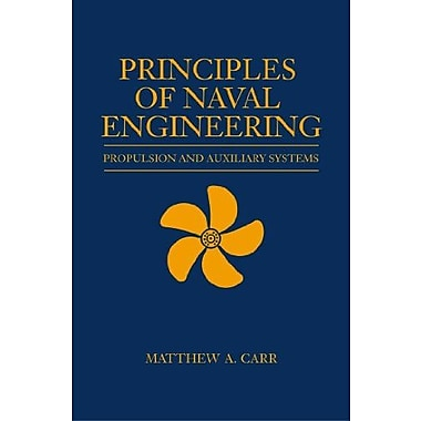 Principles of Naval Engineering: Propulsion and Auxiliary Systems (Blue & Gold), New Book (9781612511047)