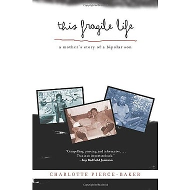This Fragile Life: A Mother's Story of a Bipolar Son, New Book (9781613741085)