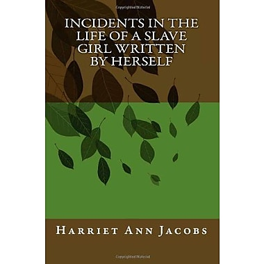 Incidents in the Life of a Slave Girl Written by Herself, New Book (9781613822920)