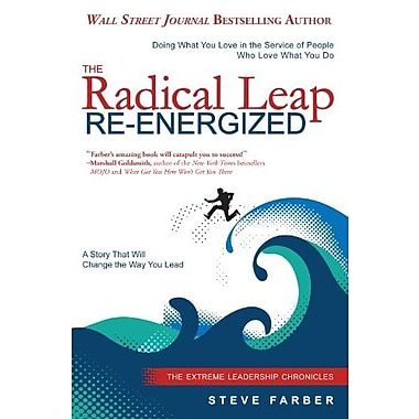 The Radical Leap Re-Energized: Doing What You Love in the Service of People Who Love What You Do, New Book (9781614660149)
