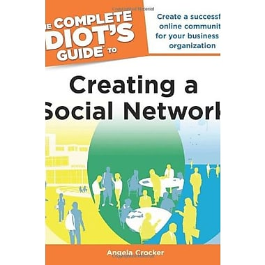 The Complete Idiot's Guide to Creating a Social Network (9781615640607)