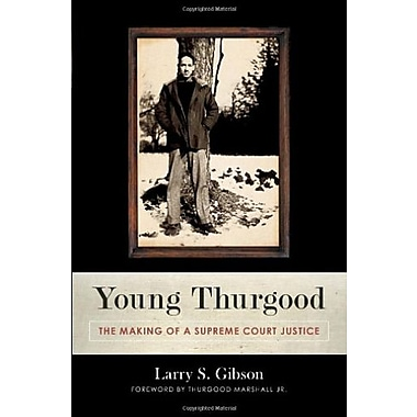 Young Thurgood: The Making of a Supreme Court Justice, New Book (9781616145712)