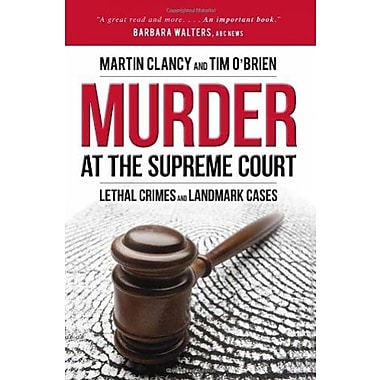Murder at the Supreme Court: Lethal Crimes and Landmark Cases, New Book (9781616146481)