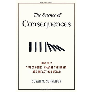 The Science of Consequences: How They Affect Genes, Change the Brain, and Impact Our World, New Book (9781616146627)