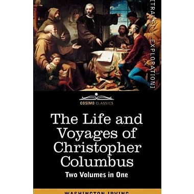 The Life and Voyages of Christopher Columbus (Two Volumes in One), New Book (9781616405588)