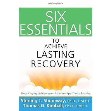 Six Essentials to Achieve Lasting Recovery, New Book (9781616492052)