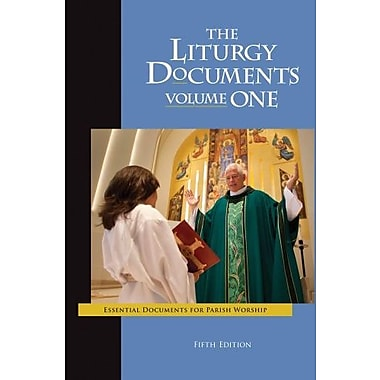 The Liturgy Documents, Volume One: Fifth Edition: Essential Documents for Parish Worship, New Book (9781616710620)