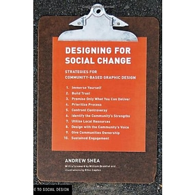 Designing For Social Change: Strategies for Community-Based Graphic Design (Design Briefs), New Book (9781616890476)