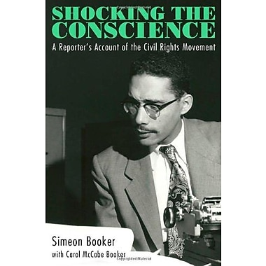 Shocking the Conscience: A Reporter's Account of the Civil Rights Movement, New Book (9781617037894)