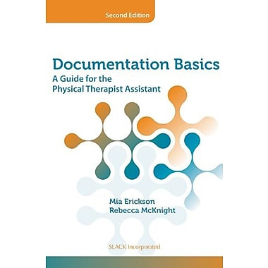 Documentation Basics: A Guide for the Physical Therapist Assistant, New Book (9781617110085)