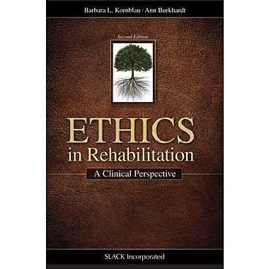 Ethics in Rehabilitation: A Clinical Perspective, New Book (9781617110375)