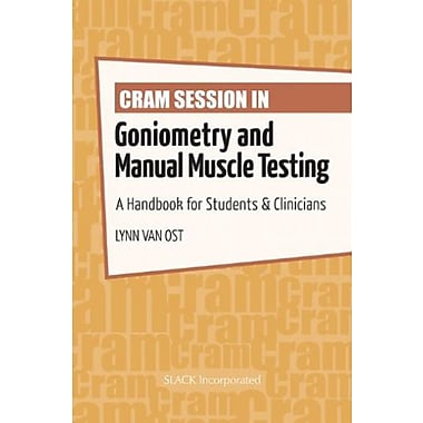 Cram Session in Goniometry and Manual Muscle Testing: A Handbook for Students & Clinicians (9781617116209)