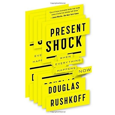 Present Shock: When Everything Happens Now, New Book (9781617230103)