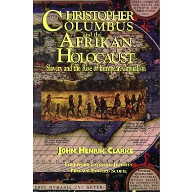 Christopher Columbus and the Afrikan Holocaust: Slavery and the Rise of European Capitalism, New Book (9781617590306)