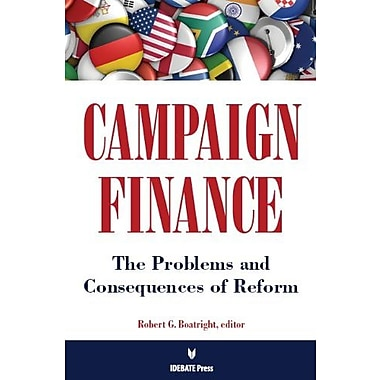 Campaign Finance-The Problems and Consequences of Reform, New Book (9781617700194)
