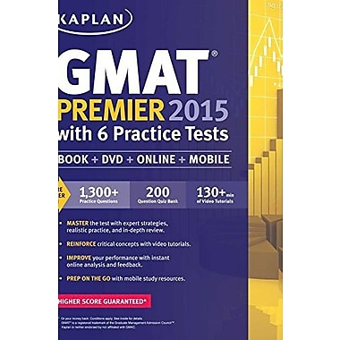 Kaplan GMAT Premier 2015 with 6 Practice Tests: Book + DVD + Online + Mobile (Kaplan Test Prep), New Book (9781618656650)