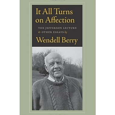 It All Turns on Affection: The Jefferson Lecture and Other Essays, New Book (9781619021143)