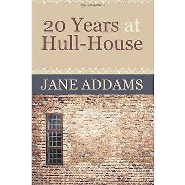 20 Years at Hull-House, New Book (9781619491588)