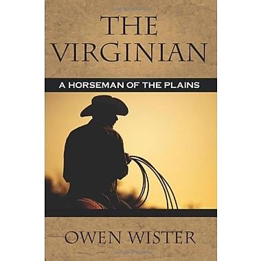 The Virginian: A Horseman of the Plains, New Book (9781619492554)