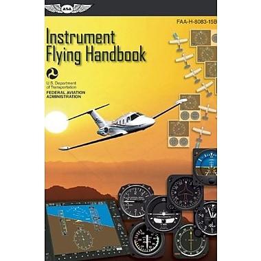 Instrument Flying Handbook: FAA-H-8083-15B (FAA Handbooks series), New Book (9781619540224)