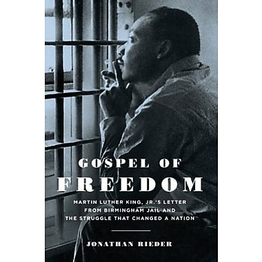 Gospel of Freedom: Martin Luther King, Jr.'s Letter from Birmingham Jail & the Struggle That Changed a Nation, Used Book