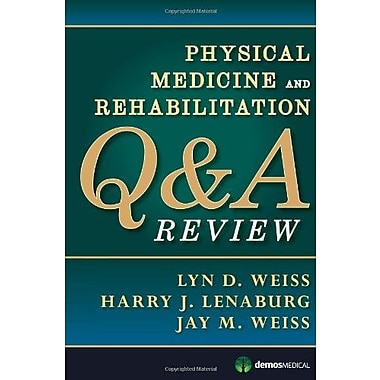 Physical Medicine and Rehabilitation Q&A Review, New Book (9781620700006)