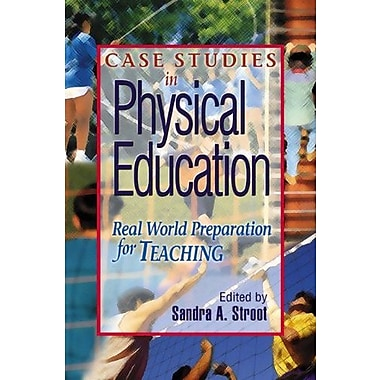 Case Studies in Physical Education: Real World Preparation for Teaching, New Book (9781621590231)