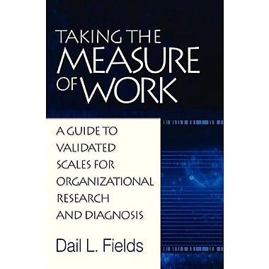 Taking the Measure of Work: A Guide to Validated Scales for Organizational Research and Diagnosis, New Book (9781623962197)